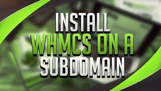 How To Install WHMCS On A Subdomain
