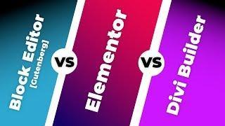 Block Editor [Gutenberg] VS Elementor VS Divi: Quick Comparison