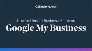 How to Update Business Hours on Google My Business and Your Website