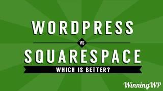 WordPress vs Squarespace - Which Is The Better Website Builder?