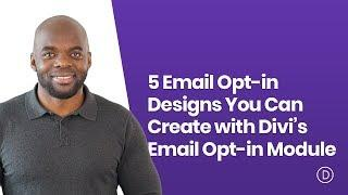 5 Email Opt in Designs You Can Create with Divi's Email Opt in Module
