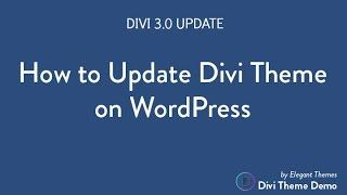 How To Update The Divi Theme to 3.0 | Update Divi Theme From 2.7 to 3.0! Elegant Themes!