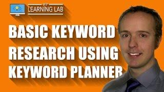 How To Do Basic Keyword Research Using The Google Keyword Planner | WP Learning Lab