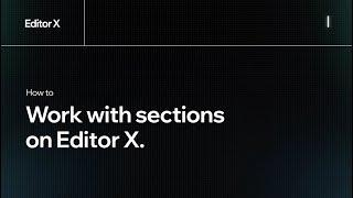 How to work with sections on Editor X. | Editor X
