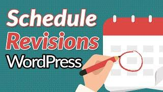 How to Schedule Blog Post Revisions in WordPress