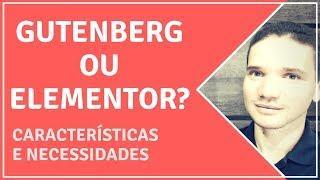 Gutenberg | Usar o novo editor do WordPress ou o Elementor?