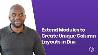 How to Extend Modules to Create Unique Column Layouts in Divi