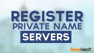 How To Register Private Name Servers