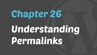 WordPress 201 - Understanding Permalinks