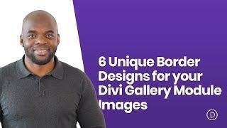 6 Unique Border Designs for your Divi Gallery Module Images