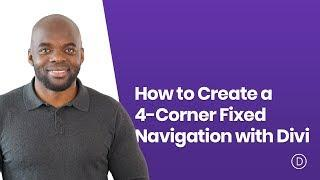 How to Create a 4 Corner Fixed Navigation with Divi