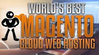 Best Magento Web Hosting For 2018: How To Install Magento 2 In The Cloud