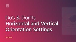 Do's & Don'ts: Absolute & Fixed Position in Elementor