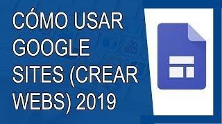 Cómo Usar Google Sites 2019 (Para Crear una Página Web)