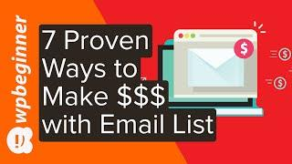 7 Proven Ways to Make Money with Your Email List (2019)