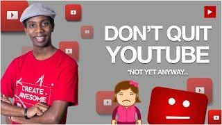 How To Not Quit YouTube and Burnout | Should I Quit YouTube?