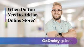 When do you need to add an online store?