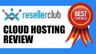 Best Cloud Hosting | Cheapest, Faster and Scalable ResellerClub Cloud Hosting Review