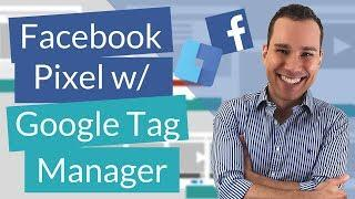 Google Tag Manager Facebook Pixel Tutorial For Beginners - How To Setup Tag Manger & Pixel