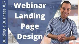High Converting Automated Webinar Landing Page Tutorial- Building an Online Business Ep. 27
