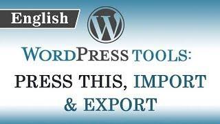 11.) Wordpress Tools || Explanation of Press This, Direct Link, Import & Export Tools