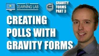 How to Create Polls With Gravity Forms - Gravity Forms Tutorials Part 3