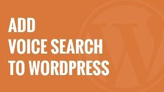 How to Add Voice Search Capability to your WordPress