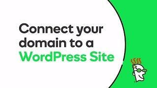 Connect Your Domain to a WordPress Website | GoDaddy