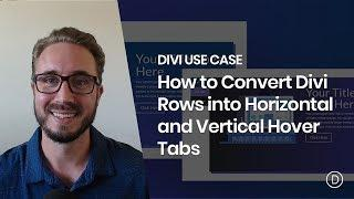 How to Convert Divi Rows into Horizontal and Vertical Hover Tabs