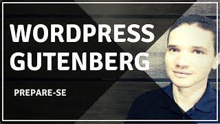 WordPress Gutenberg | Como usar o novo editor de textos e posts do WordPress - Aula 1