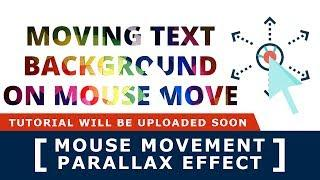 Moving Text Background On Mouse Move - Mouse Movement Parallax - Tutorial Will Be Uploaded Soon