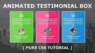 Animated Testimonials Box Design - Testimonials Section Web Design - Pure Html5 CSS3 Tutorials