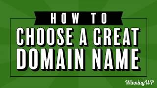 How to Choose a Great Domain Name for a Website