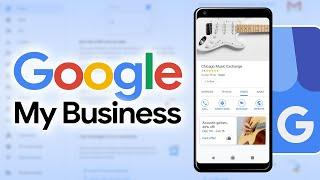 How to Get Started with Google My Business
