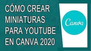 Cómo Usar Canva 2020 | Cómo Hacer Miniaturas Para Youtube en Canva 2020