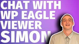 Talking Content and More with Simon [WP EAGLE VIEWER INTERVIEWS]