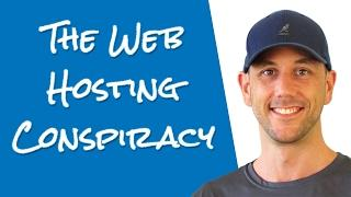 The Web Hosting Conspiracy Revealed... What You Must Know Before Choosing Your Web Hosting Company