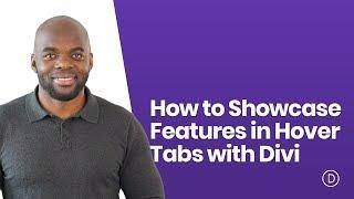 How to Showcase Features in Hover Tabs with Divi