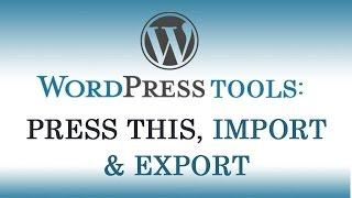 11.) Wordpress Tools || Explanation of Press This, Direct Link, Import & Export Tools. (Hindi/Urdu)