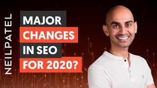 What are the MAJOR changes in SEO for 2020?