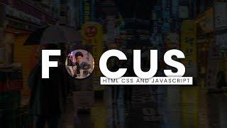 Focus | Javascript Mousemove Events | Html CSS and Javascript