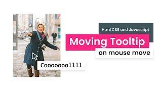 Moving Tooltip on Mousemove | Html CSS and Javascript
