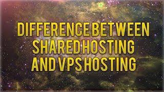 What Is The Difference Between Shared Hosting & VPS Hosting?