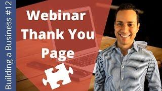 Boost Webinar Attendance Rates With This Thank You Page Video - Building an Online Business Ep. 12