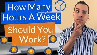 Ideal Work Week Hours: How Many Hours Should You Work?
