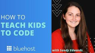 How to Teach Kids to Code with Sandy Edwards