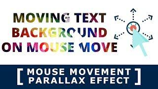 Moving Text Background On Mouse Move - Mouse Movement Parallax Effect
