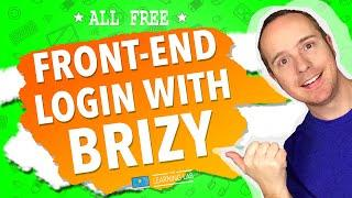 Easy Front End Login With Free Brizy + Two Free Plugins