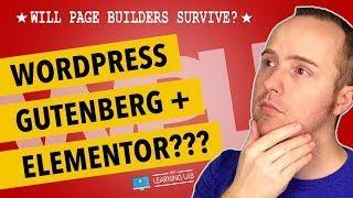 Wordpress Gutenberg Elementor - Will Page Builders Survive?
