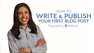 How to Write & Publish Your First Blog Post